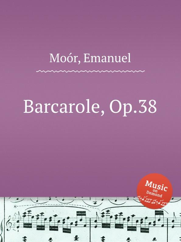E. Moór Barcarole, Op.38 e moór barcarole op 38