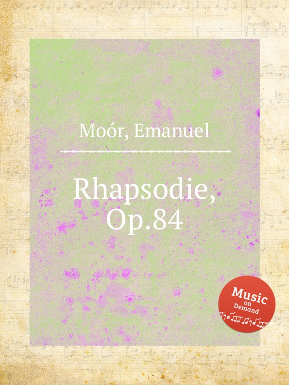 E. Moór Rhapsodie, Op.84 e moór violin concerto op 62