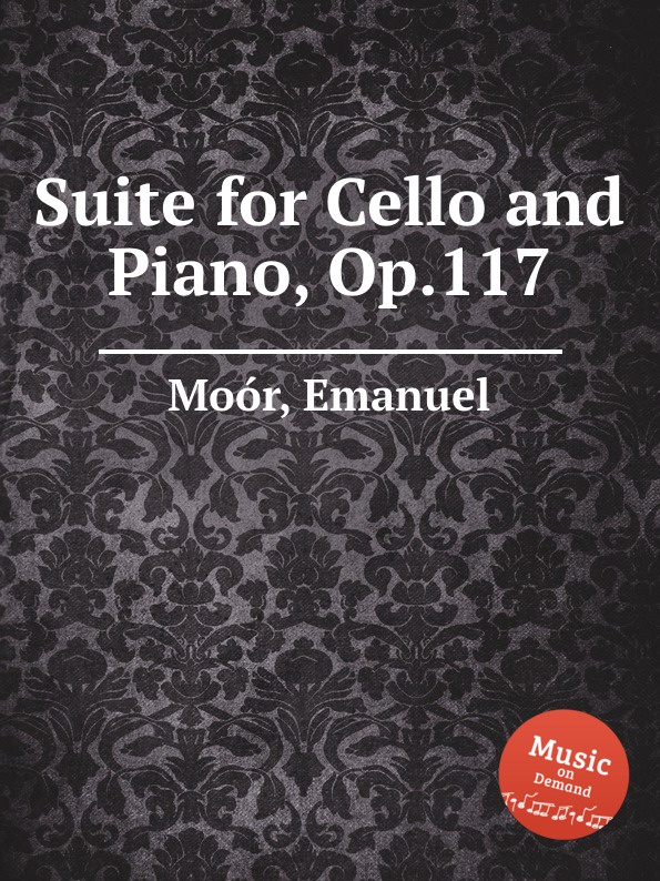 E. Moór Suite for Cello and Piano, Op.117 s lee gavotte no 4 for cello and piano op 117