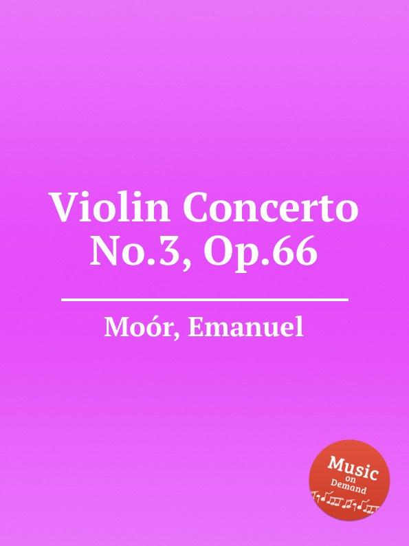 E. Moór Violin Concerto No.3, Op.66 e moór violin concerto op 62