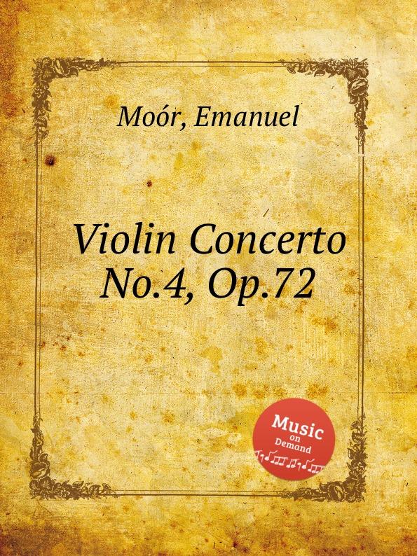 E. Moór Violin Concerto No.4, Op.72 e moór violin concerto op 62