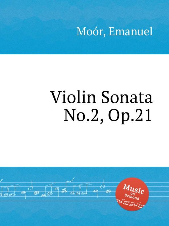 E. Moór Violin Sonata No.2, Op.21 e moór violin concerto op 62