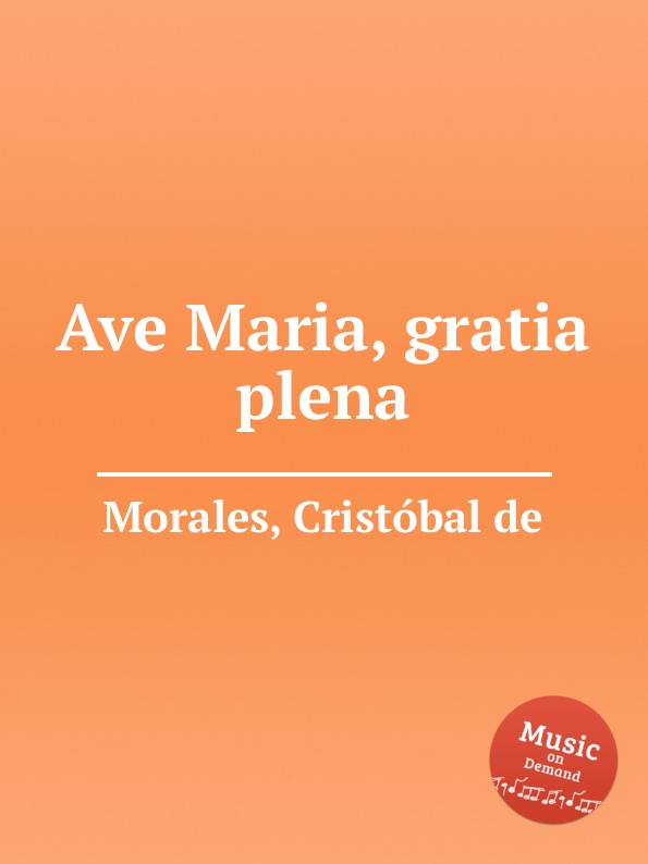 цена C. de Morales Ave Maria, gratia plena в интернет-магазинах