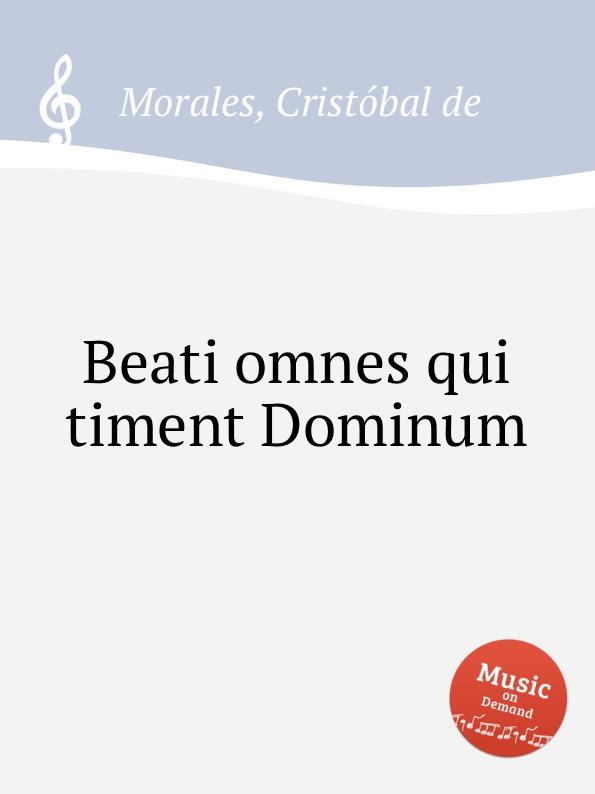 лучшая цена C. de Morales Beati omnes qui timent Dominum