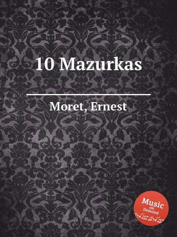 E. Moret 10 Mazurkas
