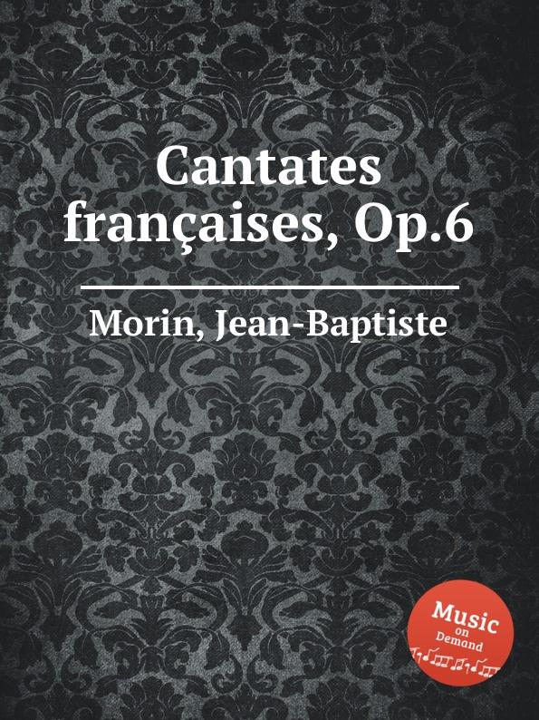 J. Morin Cantates francaises, Op.6 jean baptiste morin james herschel holden astrologia gallica book 25
