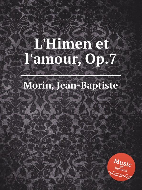 J. Morin L.Himen et l.amour, Op.7 jean baptiste morin james herschel holden astrologia gallica book 25
