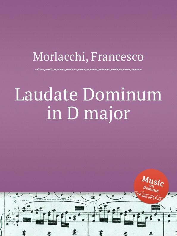 F. Morlacchi Laudate Dominum in D major j rastrelli laudate dominum in g major
