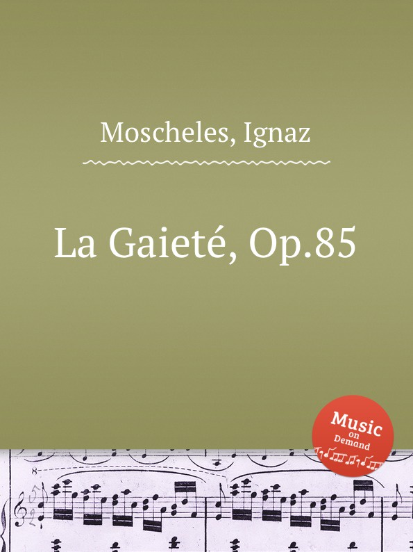 I. Moscheles La Gaieté, Op.85