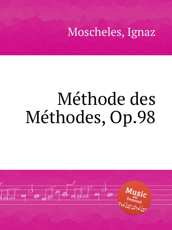 где купить I. Moscheles Methode des Methodes, Op.98 дешево