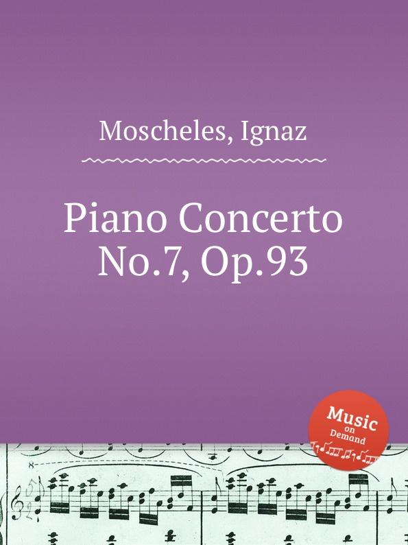 I. Moscheles Piano Concerto No.7, Op.93