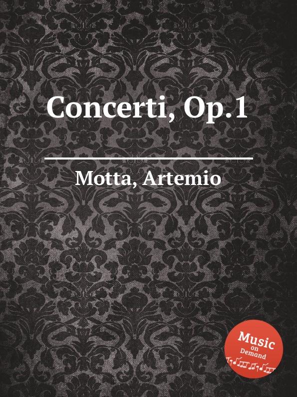 A. Motta Concerti, Op.1 a motta concerti op 1