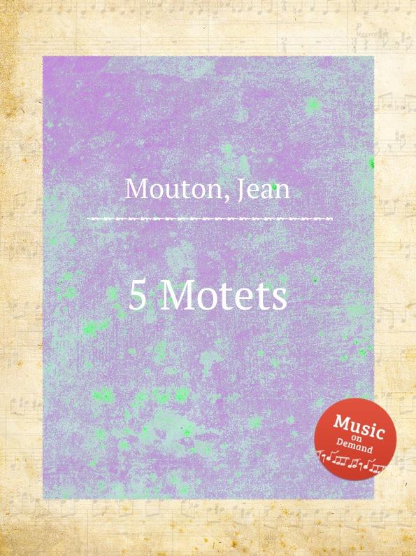 J. Mouton 5 Motets j veillot motets
