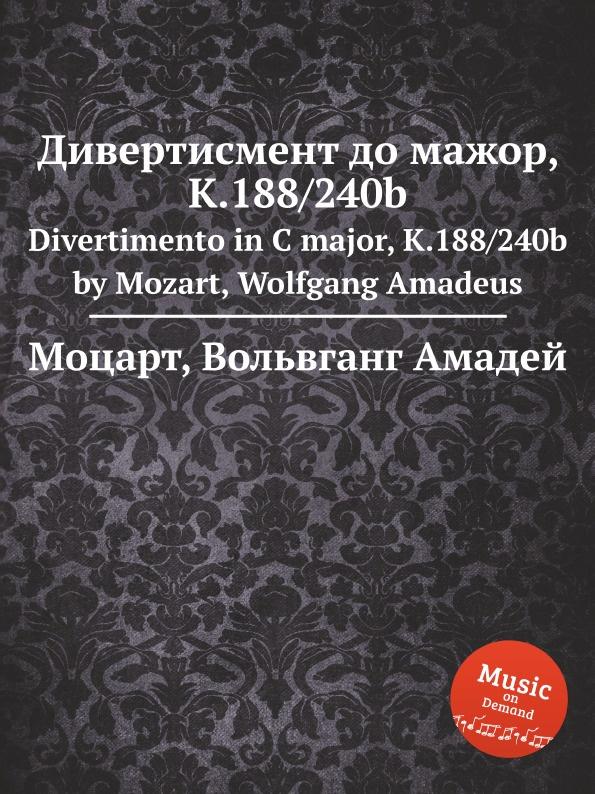 цена на В. А. Моцарт Дивертисмент до мажор, K.188/240b. Divertimento in C major, K.188/240b by Mozart, Wolfgang Amadeus