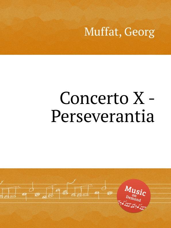 купить G. Muffat Concerto X - Perseverantia по цене 243 рублей