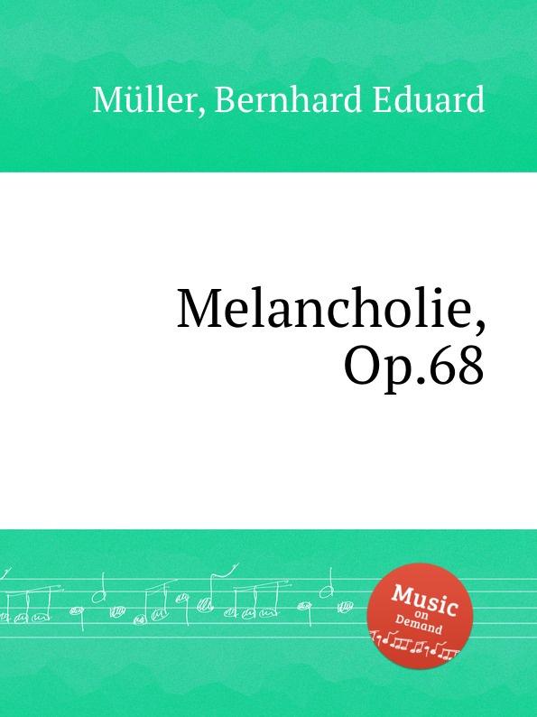 B.E. Müller Melancholie, Op.68 ф шопен мазурки op 68 mazurkas op 68