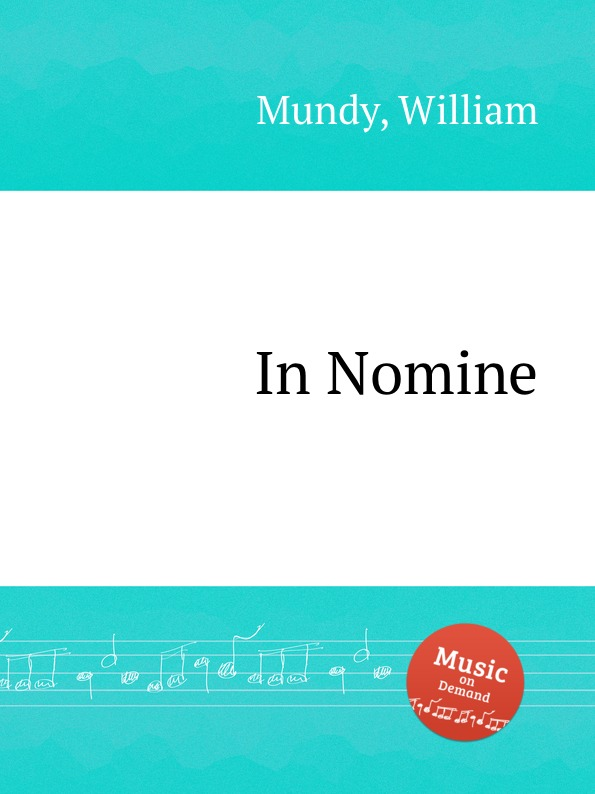 W. Mundy In Nomine w mundy in nomine