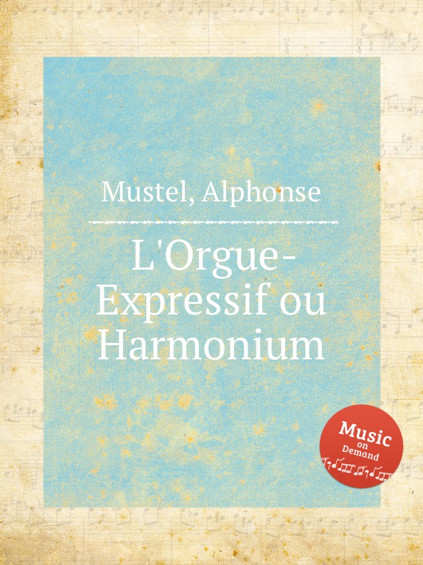 A. Mustel L.Orgue-Expressif ou Harmonium p gouin 3 pieces pour orgue ou harmonium