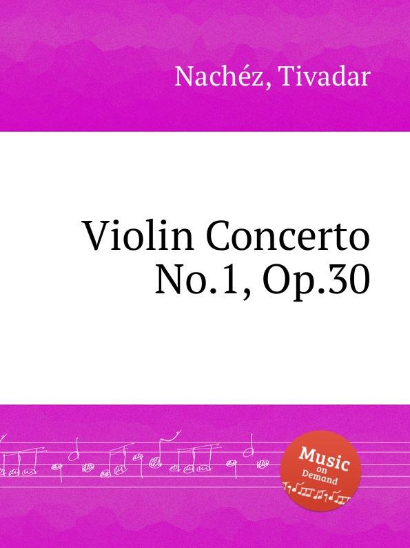 цена T. Nachéz Violin Concerto No.1, Op.30 в интернет-магазинах