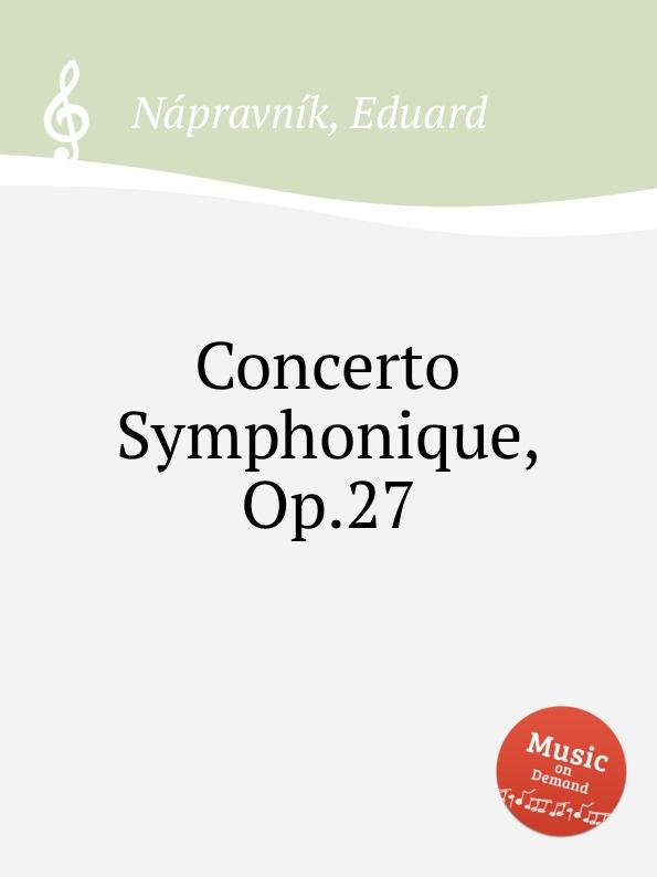 E. Nápravník Concerto Symphonique, Op.27 e nápravník suite de danses op 57