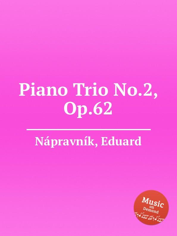 E. Nápravník Piano Trio No.2, Op.62 e nápravník suite de danses op 57