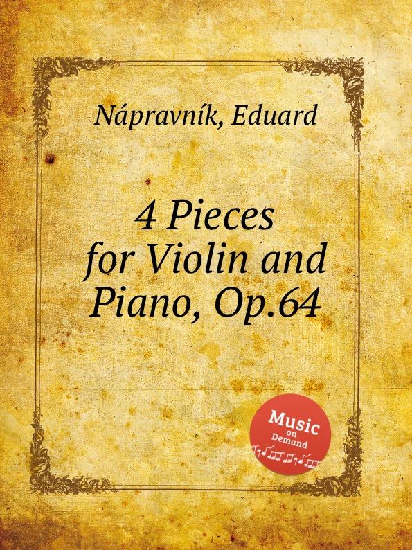 E. Nápravník 4 Pieces for Violin and Piano, Op.64 e nápravník suite de danses op 57