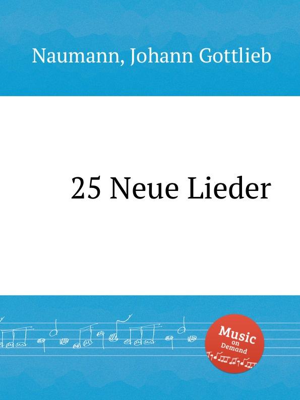 J.G. Naumann 25 Neue Lieder