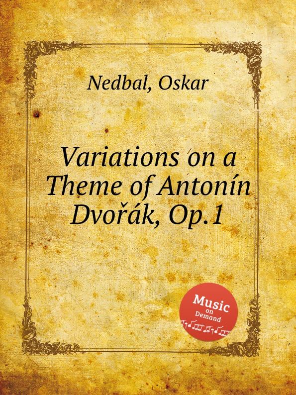 O. Nedbal Variations on a Theme of Antonin Dvorak, Op.1 c v alkan variations on a theme of steibelt op 1