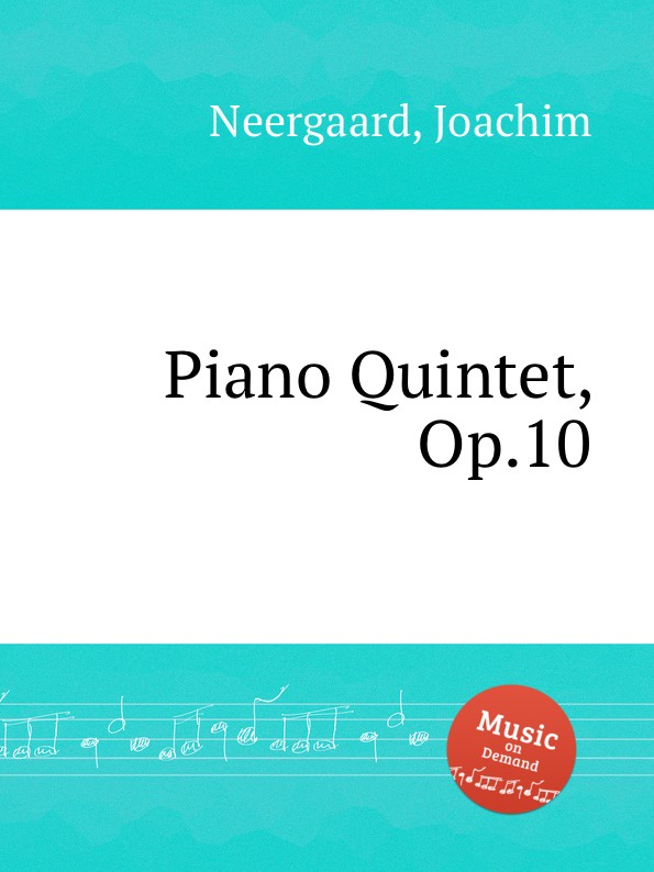 J. Neergaard Piano Quintet, Op.10 j bleichmann piano quintet op 16
