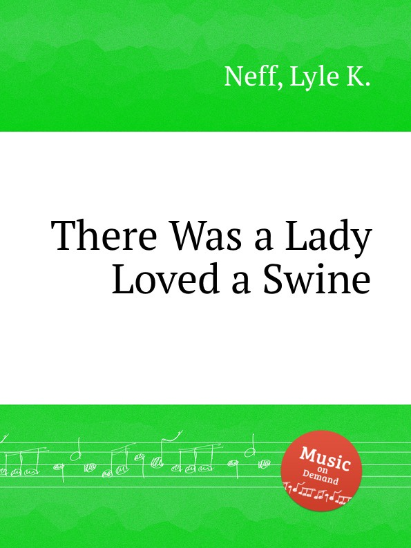 L.K. Neff There Was a Lady Loved a Swine l k neff suite for flute oboe clarinet bassoon and harpsichord
