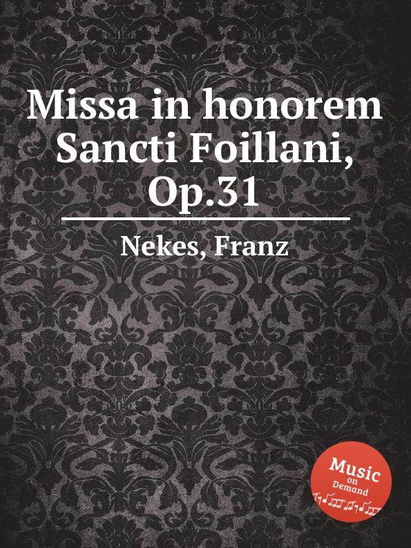 F. Nekes Missa in honorem Sancti Foillani, Op.31