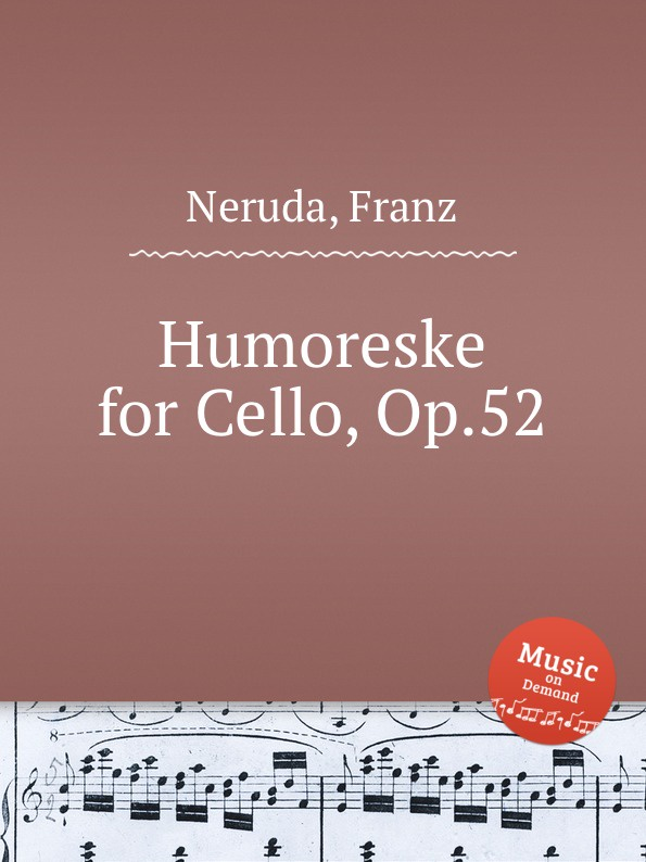 F. Neruda Humoreske for Cello, Op.52 f neruda musikalische marchen op 31