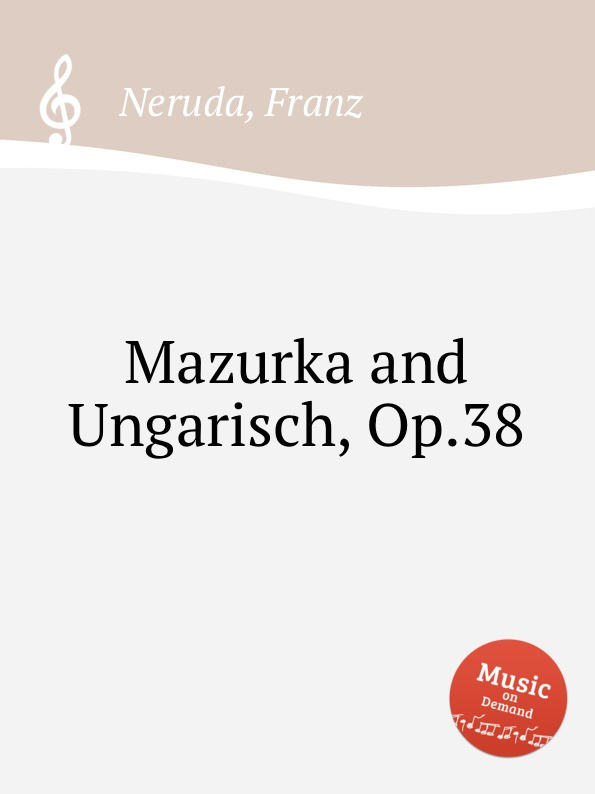 F. Neruda Mazurka and Ungarisch, Op.38 f neruda humoreske for cello op 52