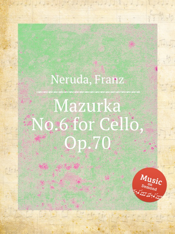 F. Neruda Mazurka No.6 for Cello, Op.70 f neruda musikalische marchen op 31
