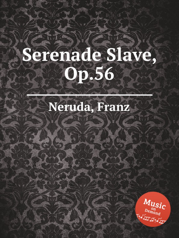 F. Neruda Serenade Slave, Op.56 f neruda humoreske for cello op 52