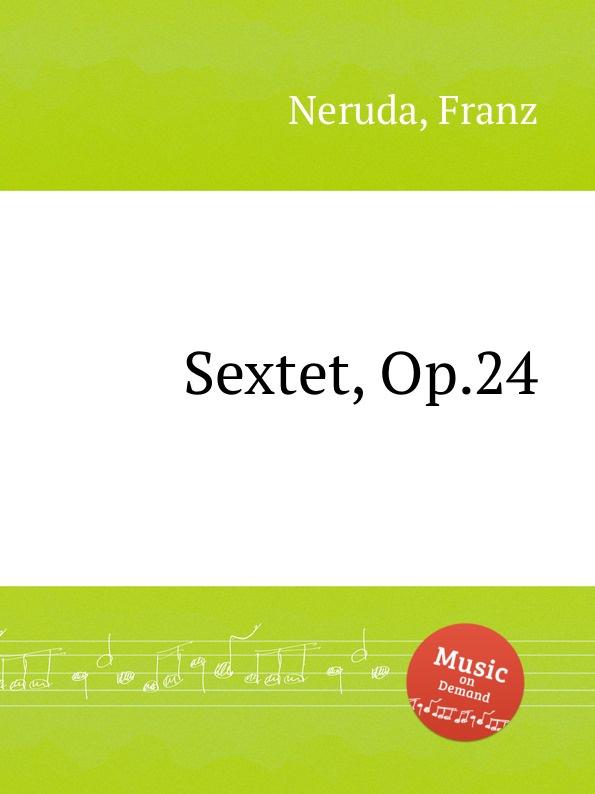 F. Neruda Sextet, Op.24 цена