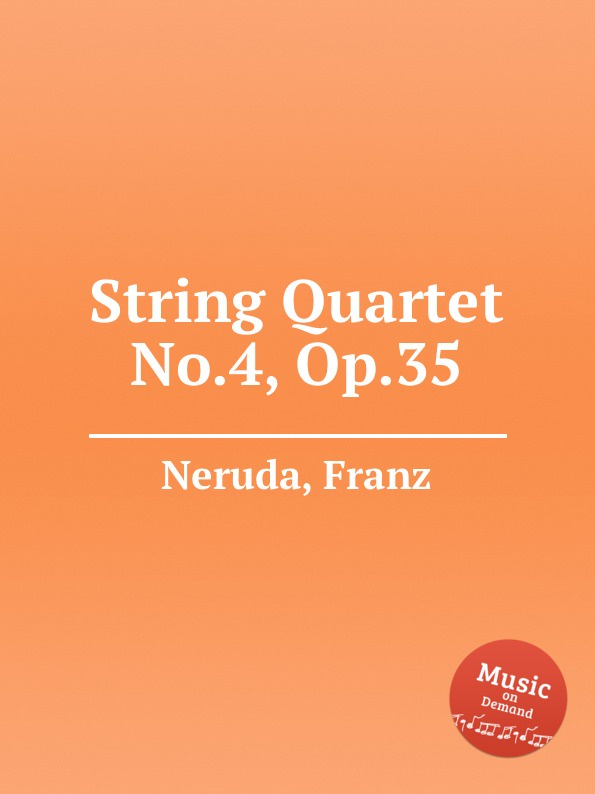F. Neruda String Quartet No.4, Op.35 f neruda string quartet no 4 op 35