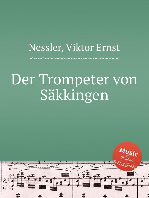 V.E. Nessler Der Trompeter von Sakkingen недорого