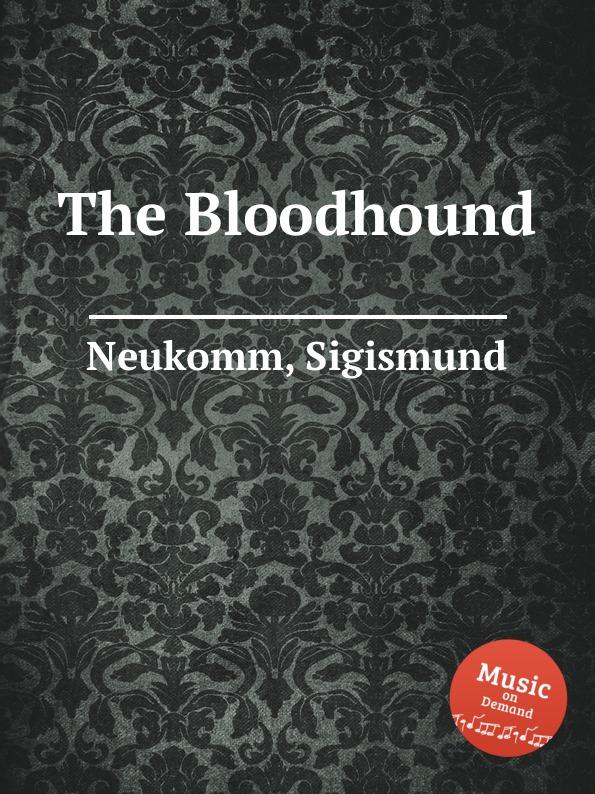S. Neukomm The Bloodhound s neukomm the sea