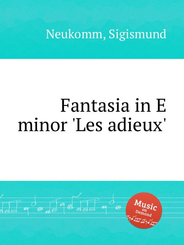 S. Neukomm Fantasia in E minor .Les adieux. s neukomm the sea