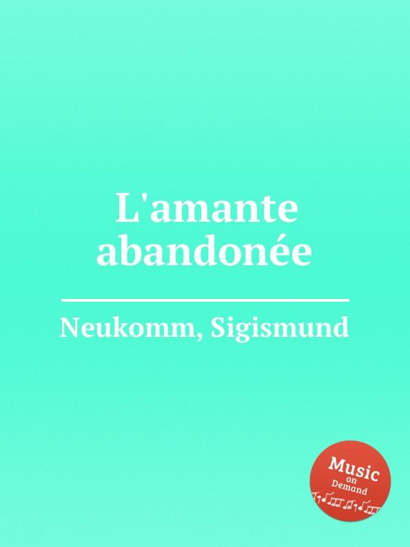 S. Neukomm L.amante abandonee s neukomm the sea