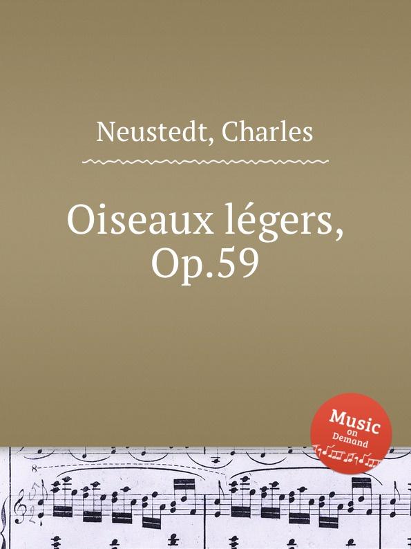 C. Neustedt Oiseaux legers, Op.59 c neustedt premiere tyrolienne originale