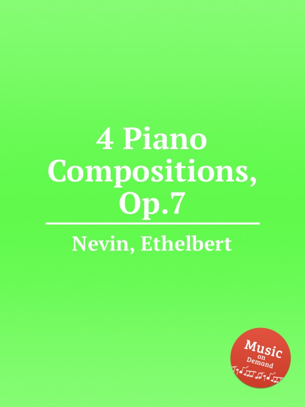 E. Nevin 4 Piano Compositions, Op.7