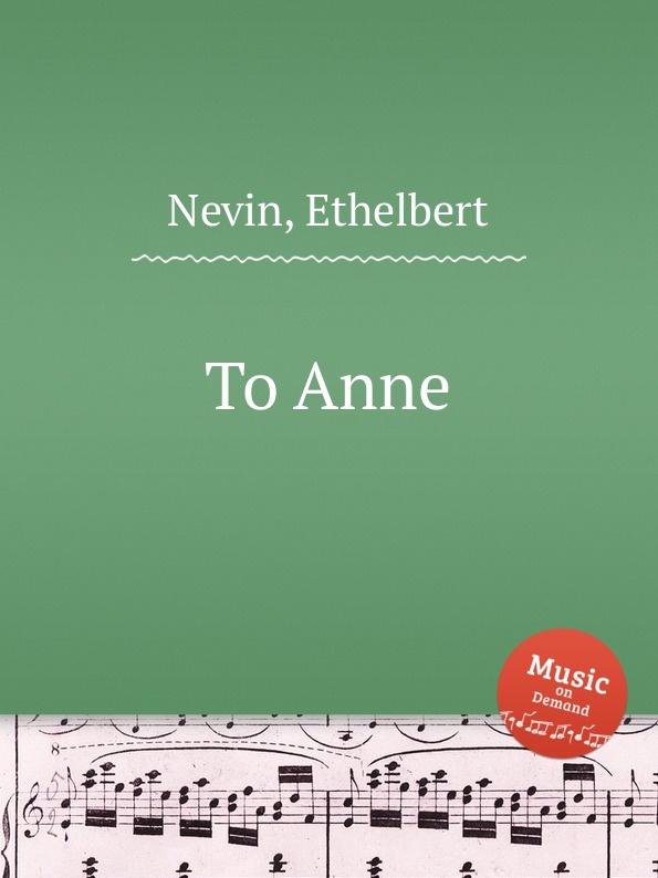 E. Nevin To Anne