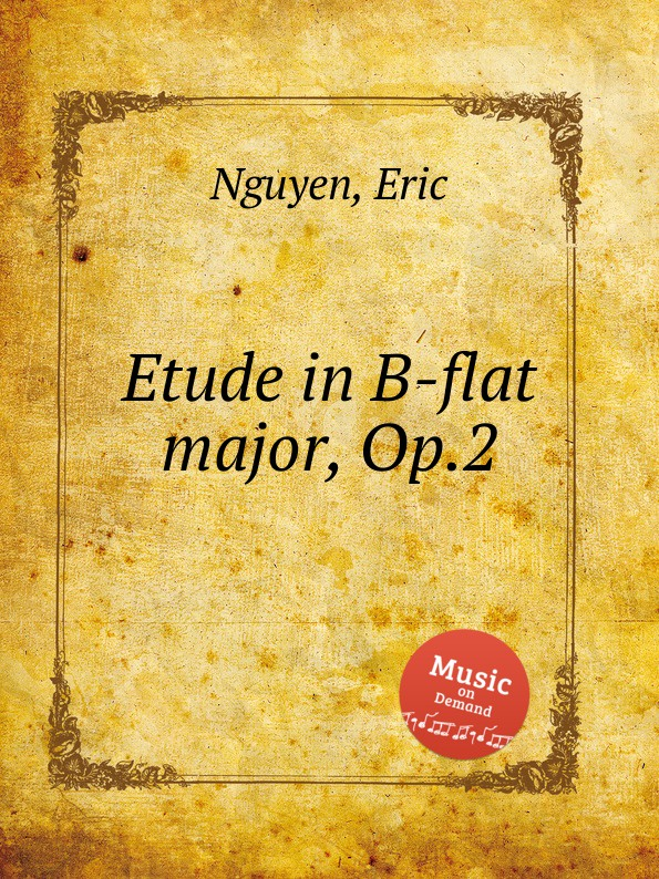 E. Nguyen Etude in B-flat major, Op.2 b fairchild etude symphonique op 45