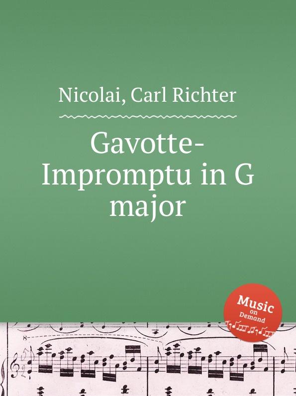 C.R. Nicolai Gavotte-Impromptu in G major a geibel gavotte impromptu