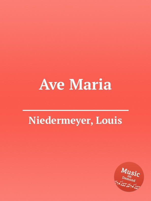 L. Niedermeyer Ave Maria l luzzi ave maria op 80