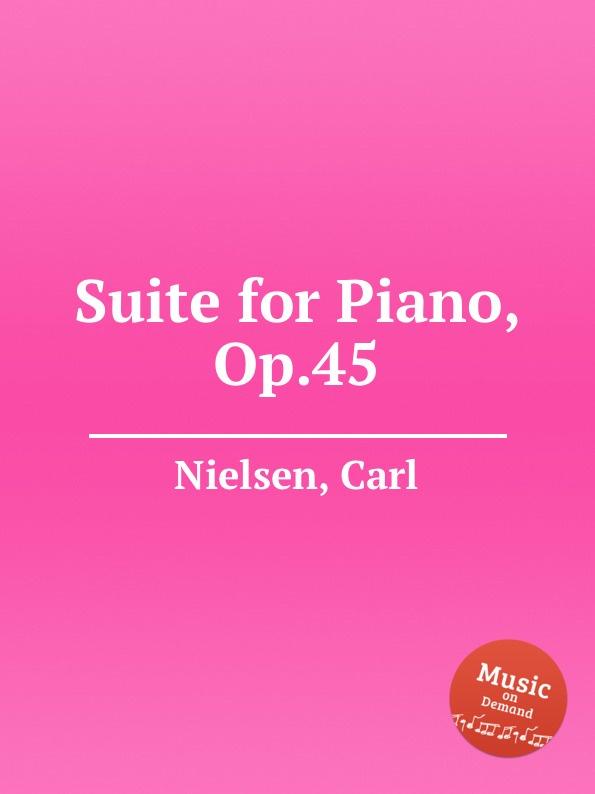 C. Nielsen Suite for Piano, Op.45 c nielsen moderen op 41