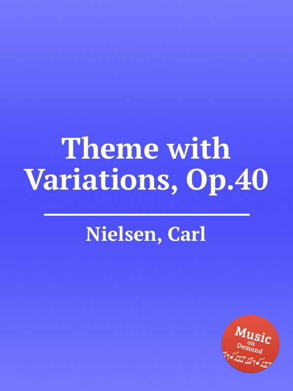 C. Nielsen Theme with Variations, Op.40 цена и фото