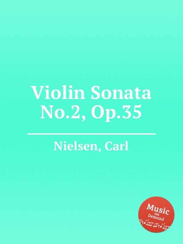C. Nielsen Violin Sonata No.2, Op.35 c nielsen moderen op 41